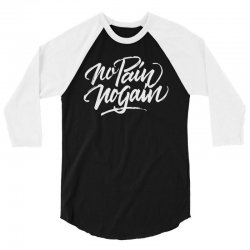 no pain no gain 3/4 Sleeve Shirt | Artistshot