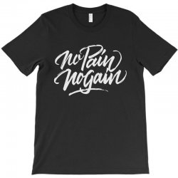 no pain no gain T-Shirt | Artistshot