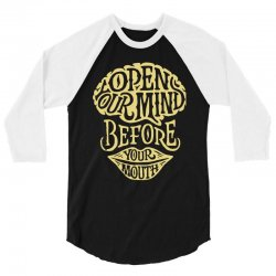 open your mind before your mounth 3/4 Sleeve Shirt | Artistshot