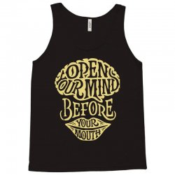 open your mind before your mounth Tank Top | Artistshot