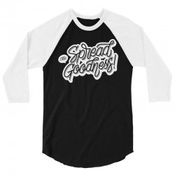 spread the goodness 3/4 Sleeve Shirt | Artistshot