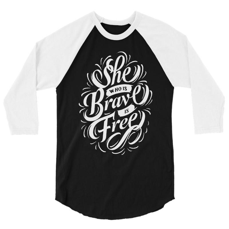She Who Is Brave Is Free 3/4 Sleeve Shirt   Artistshot