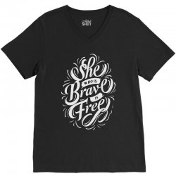 she who is brave is free V-Neck Tee | Artistshot