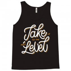 take it to the next level Tank Top | Artistshot