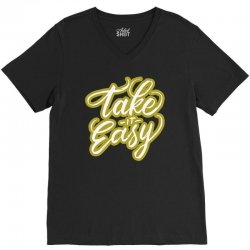 take it easy V-Neck Tee | Artistshot
