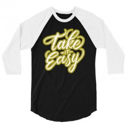 take it easy 3/4 Sleeve Shirt | Artistshot