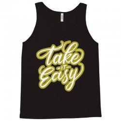 take it easy Tank Top | Artistshot