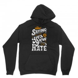 stop saying yes to shit you hate Unisex Hoodie | Artistshot