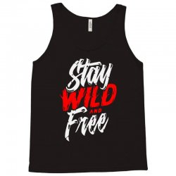 stay wild and free Tank Top | Artistshot