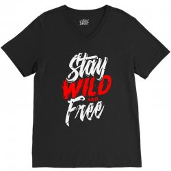 stay wild and free V-Neck Tee | Artistshot
