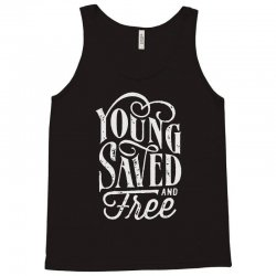 young saved and free Tank Top | Artistshot