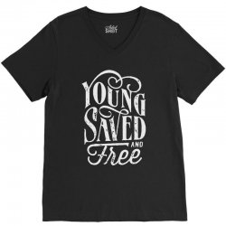young saved and free V-Neck Tee | Artistshot