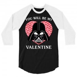 you will be my valentine 3/4 Sleeve Shirt | Artistshot