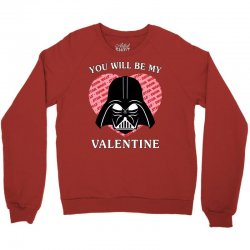 you will be my valentine Crewneck Sweatshirt | Artistshot