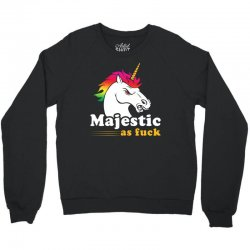 majestic as fuck Crewneck Sweatshirt | Artistshot