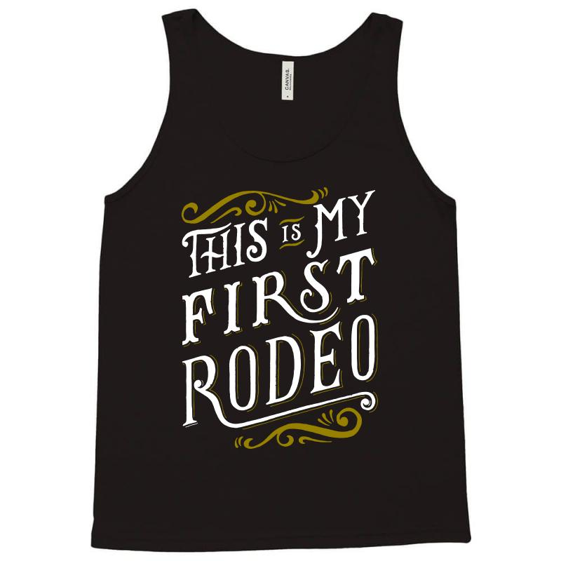 My First Rodeo Tank Top | Artistshot