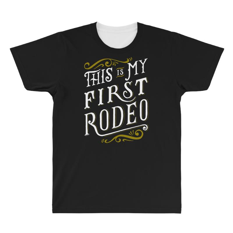 My First Rodeo All Over Men's T-shirt | Artistshot