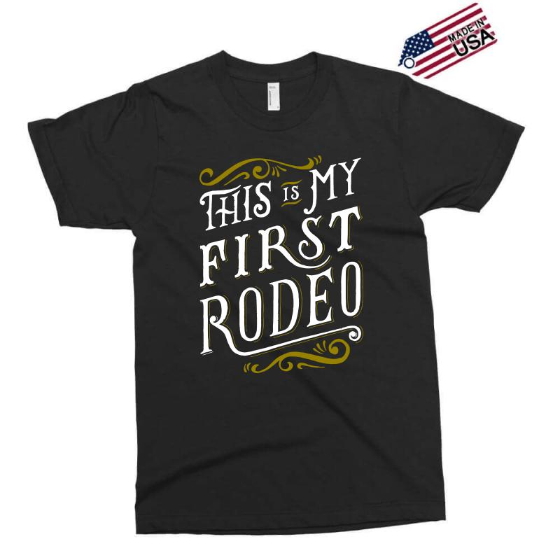 My First Rodeo Exclusive T-shirt   Artistshot