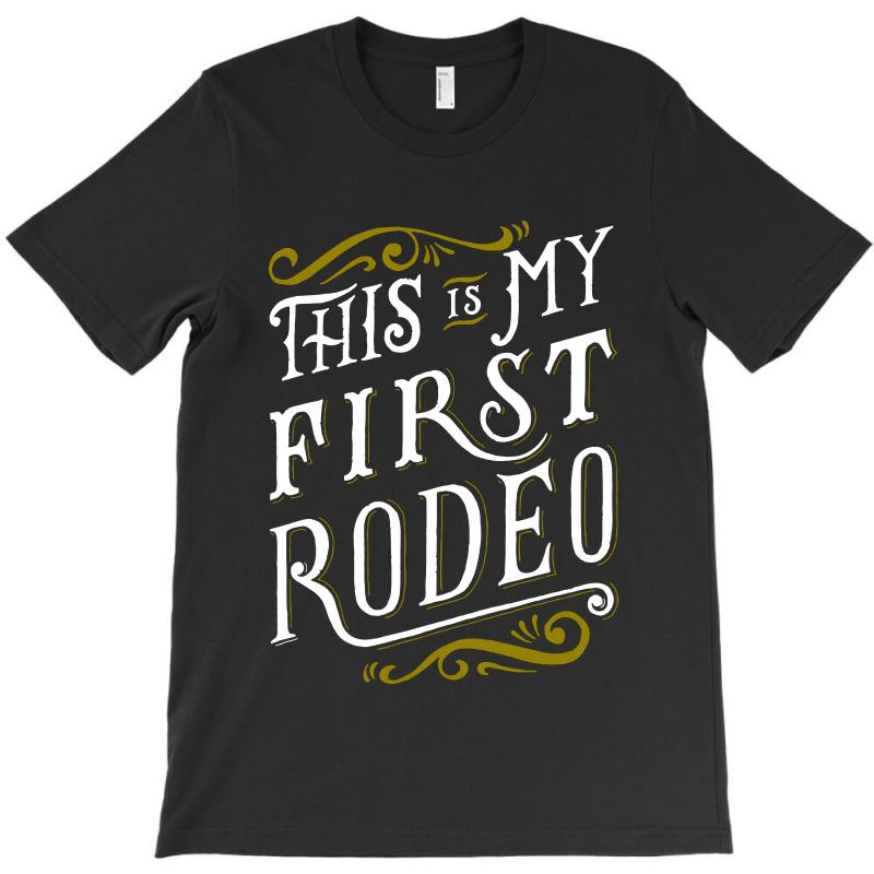 My First Rodeo T-shirt | Artistshot
