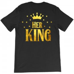 her king T-Shirt | Artistshot