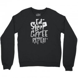 eat sleep coffee repeat Crewneck Sweatshirt | Artistshot
