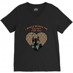 i would search the galaxy for you V-Neck Tee | Artistshot