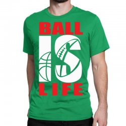 ball is life funny sports Classic T-shirt | Artistshot