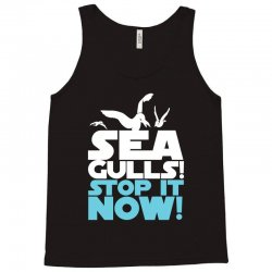 Seagulls Stop It Now Tank Top | Artistshot