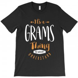 It's a Grams Thing T-Shirt | Artistshot