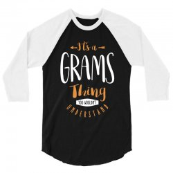 It's a Grams Thing 3/4 Sleeve Shirt | Artistshot