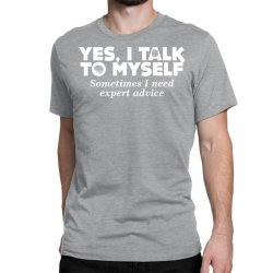 yes i talk to myself sometimes i need expert advice Classic T-shirt | Artistshot