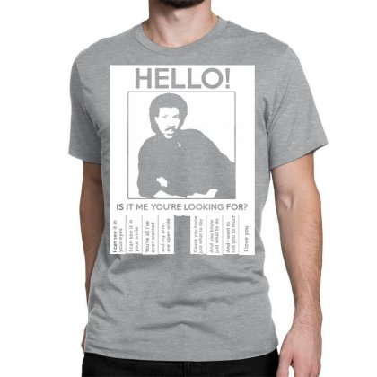 Hello Is It Me You're Looking For Classic T-shirt