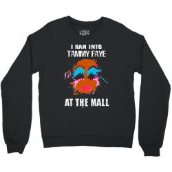 i ran into tammy faye at the mall Crewneck Sweatshirt | Artistshot