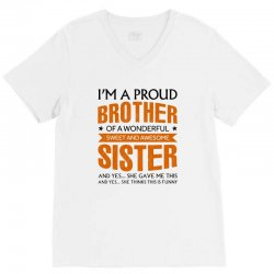 i'm a proud brother of a wonderful sweet and awesome sister V-Neck Tee | Artistshot