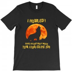 moon lunar eclipse 2019 T-Shirt | Artistshot