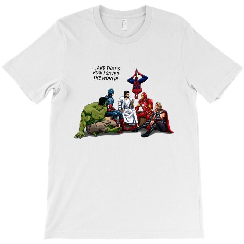 And That's How I Saved The World Jesus T-shirt | Artistshot