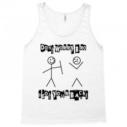don't wworry bro   i got your back Tank Top | Artistshot