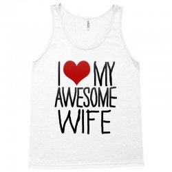 i love my awesome wife Tank Top | Artistshot