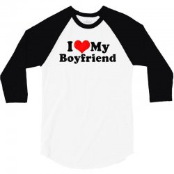 i love my boyfriend valentine's day 3/4 Sleeve Shirt | Artistshot