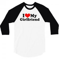 i love my girlfriend valentine's day 3/4 Sleeve Shirt | Artistshot
