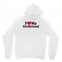 i love my girlfriend valentine's day Unisex Hoodie | Artistshot