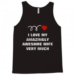 love amazingly awesome wife Tank Top | Artistshot