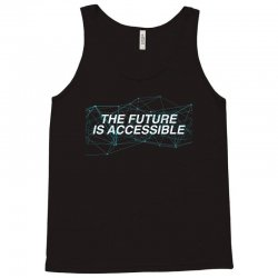the future is accessible for dark Tank Top   Artistshot