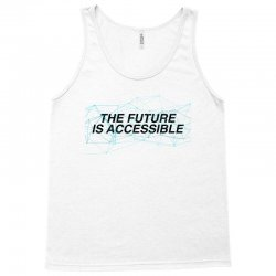 the future is accessible for light Tank Top | Artistshot