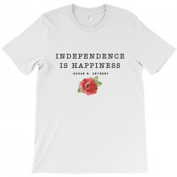 independence is happiness susan b. anthony for light T-Shirt   Artistshot