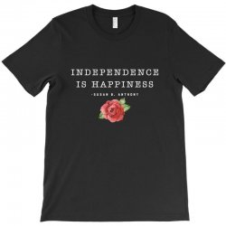 independence is happiness susan b. anthony for dark T-Shirt | Artistshot