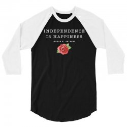 independence is happiness susan b. anthony for dark 3/4 Sleeve Shirt | Artistshot