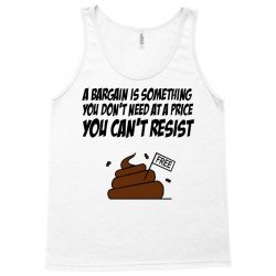 A Bargain is Something You Don't Need at a Price You Can't Resist Tank Top | Artistshot