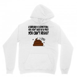 A Bargain is Something You Don't Need at a Price You Can't Resist Unisex Hoodie | Artistshot