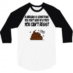 A Bargain is Something You Don't Need at a Price You Can't Resist 3/4 Sleeve Shirt | Artistshot